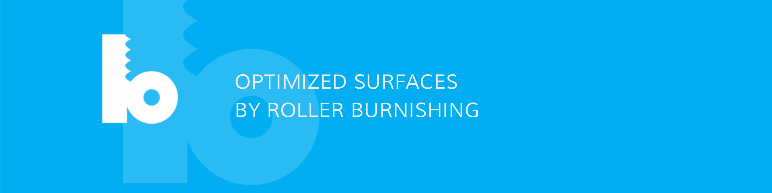 Optimized Surfaces by roller burnishing